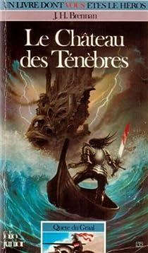 Quête du Graal, tome 1 : Le château des ténèbres  par Brennan