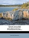 Saeculum Marianum..., Anonymous, 1276172060