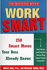 Work Smart:  The 250 Smart Moves Your Boss Already Knows Paperback