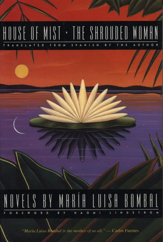 House of Mist And, the Shrouded Woman: Novels by Maria Luisa Bombal (Texas Pan American Series)