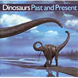 Dinosaurs Past and Present (Volume 1)