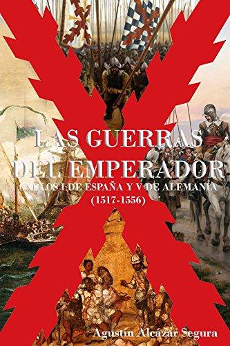 Las Guerras del Emperador: Carlos I de España y V de Alemania (1517-