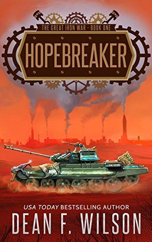 #freebooks – Hopebreaker: A Dystopian Military Sci-Fi Adventure (The Great Iron War, Book 1) by Dean F. Wilson