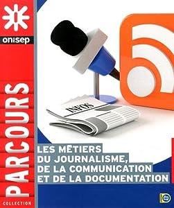 """Afficher """"Les métiers du journalisme, de la communication et de la documentation"""""""
