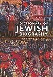 The Dictionary of Jewish Biography, Dan Cohn-Sherbok, 0195223918