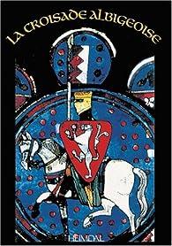 La Croisade albigeoise par François de Lannoy