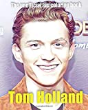 Tom Holland.: The unofficial fan coloring book