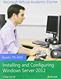 70-410 Installing and Configuring Windows Server 2012 with MOAC Labs Online Set, Microsoft Official Academic Course, 1118656202
