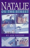 Natalie on the Street, Ann Nietzke, 0934971412