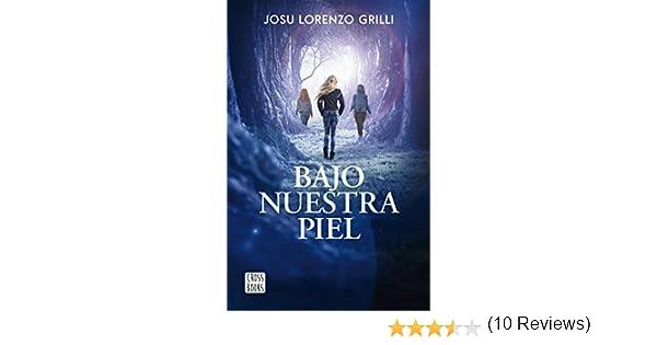Bajo nuestra piel (Crossbooks): Amazon.es: Lorenzo Grilli, Josu: Libros