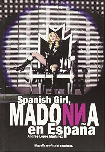 Spanish Girl: Madonna en España: Amazon.es: López Martínez, Andrés ...