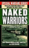 Book cover for The Naked Warriors: The Elite Fighting Force that became the Navy Seals