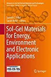 img - for Sol-Gel Materials for Energy, Environment and Electronic Applications (Advances in Sol-Gel Derived Materials and Technologies) book / textbook / text book