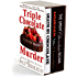 Triple Chocolate Murder: Books 1, 2, & 3 Death by Chocolate series
