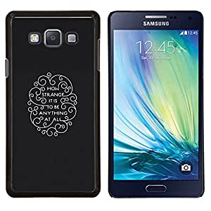 Qstar Arte & diseño plástico duro Fundas Cover Cubre Hard Case Cover para Samsung Galaxy A7 A7000 (Come è strano per essere qualsiasi cosa)