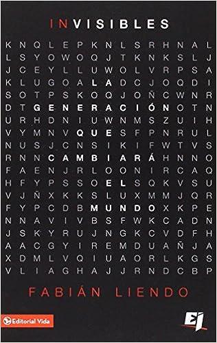 Invisibles: La generación que cambiará el mundo (Especialidades Juveniles) (Spanish Edition): Fabián Liendo: 9780829764840: Amazon.com: Books