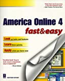 America Online 4.0 Fast and Easy, Matthew Bryant, 076152309X