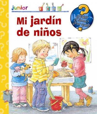 Mi jardin de ninos/ Kindergarten Que, como, porque?/ What, How, Why?: Amazon.es: Rubel, Doris: Libros