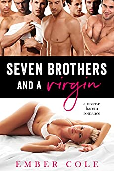 Seven Brothers and a Virgin: A Reverse Harem Romance by [Cole, Ember]