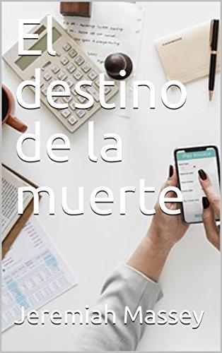 El destino de la muerte (Spanish Edition)