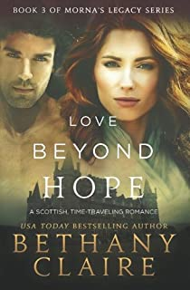 Love Beyond Hope A Scottish Time Traveling Romance Book 3 Of Mornas