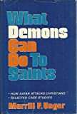 What Demons Can Do to Saints, Merrill F. Unger, 0802493815