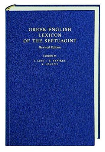 Greek-English Lexicon of the Septuagint (Greco) Copertina rigida – 2 apr 2004 J. Lust E. Eynikel K. Hauspie Deutsche Bibelgesellschaft