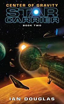 Center of Gravity: Star Carrier: Book Two by [Douglas, Ian]