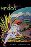 img - for Holiday in Mexico: Critical Reflections on Tourism and Tourist Encounters (American Encounters/Global Interactions) book / textbook / text book