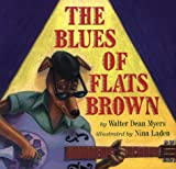 The Blues of Flats Brown, Walter Dean Myers, 0823414809