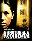 Unnatural and Accidental by Laguna Productions