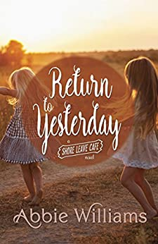 Return to Yesterday (Shore Leave Cafe) by [Williams, Abbie]