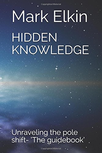 Download pdf hidden knowledge unraveling the pole shift the download pdf hidden knowledge unraveling the pole shift the guidebook mobi download pdf by mark elkin fandeluxe Choice Image
