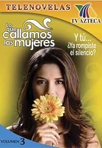 Lo Que Callamos Las Mujeres Vol. 3
