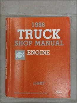 1986 ford truck shop manual engine light bronco econoline f-150,e-350, e-150,  f-350 paperback – 1986