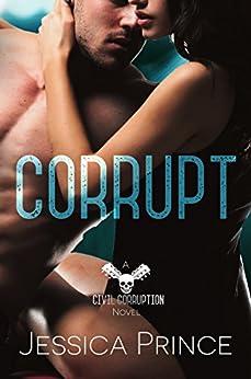 Corrupt (Civil Corruption Book 1) by [Prince, Jessica]