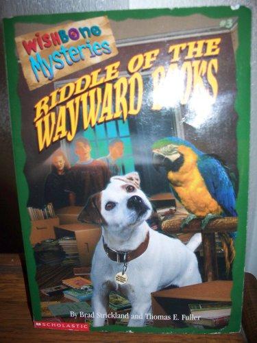 Riddle Of The Wayward Bones (Wishbone Mysteries)