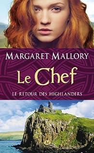 Le retour des Highlanders, tome 4 : Le chef par Margaret Mallory
