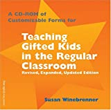 Teaching Gifted Kids in the Regular Classroom: Strategies and Techniques Every Teacher Can Use to Meet the Academic Needs of the Gifted and Talented