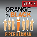 Orange is the New Black: My Year in a Women's Prison Audiobook by Piper Kerman Narrated by Cassandra Campbell