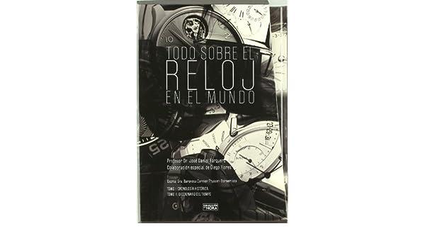 Todo Sobre el Reloj en el Mundo (2 Tomos): 9788493803957: Amazon.com: Books