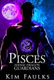 Pisces (Zodiac Dragon Guardians Book 10)