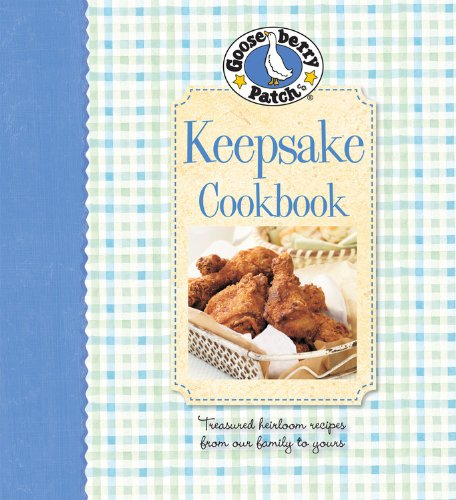 Gooseberry Patch Keepsake Cookbook: Treasured Heirloom Recipes from Our Family to Yours (Gooseberry Patch (Hardcover)) (Keepsake Rider Box)