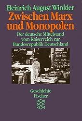 Zwischen Marx und Monopolen: Der deutsche Mittelstand vom Kaiserreich zur Bundesrepublik Deutschland