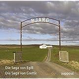 Die Saga-Aufnahmen (II): Die Saga von Egill (Egils saga) / Die Saga von Grettir (Grettis saga)