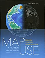 Map Use: Reading, Analysis, Interpretation, 8th Edition Front Cover
