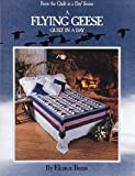 A Flying Geese Quilt in a Day, Eleanor Burns, 0922705356