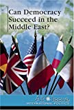 Can Democracy Succeed in the Middle East?, Jann Burns, 0737733934
