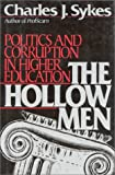The Hollow Men: Politics and Corruption In Higher Education
