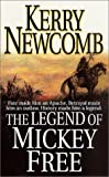 The Legend of Mickey Free, Kerry Newcomb, 0312979312